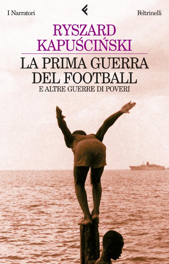 La prima guerra del football e altre guerre di poveri.