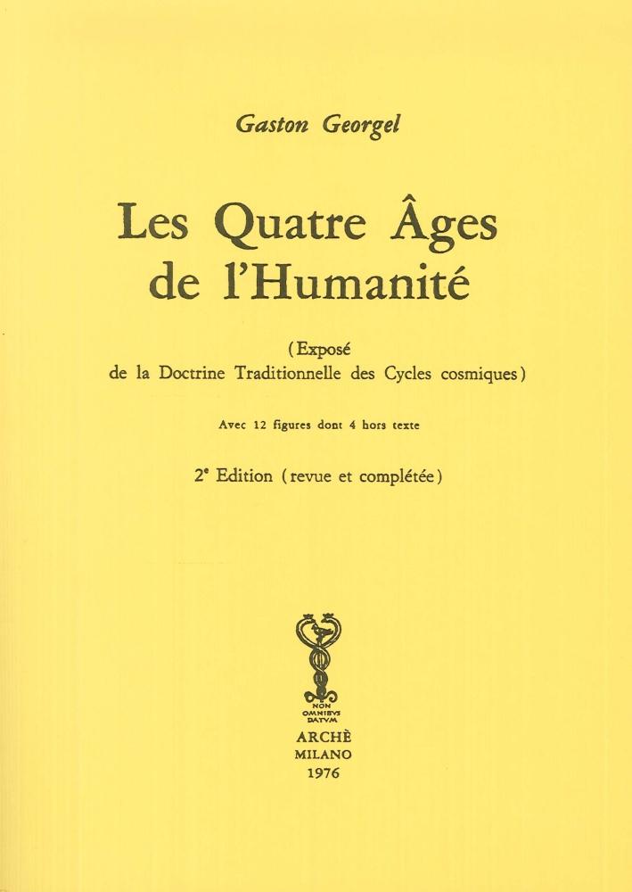 Les Quatre Ages de l'Humanité. (Exposé de la doctrine traditionelle des cycles cosmiques)