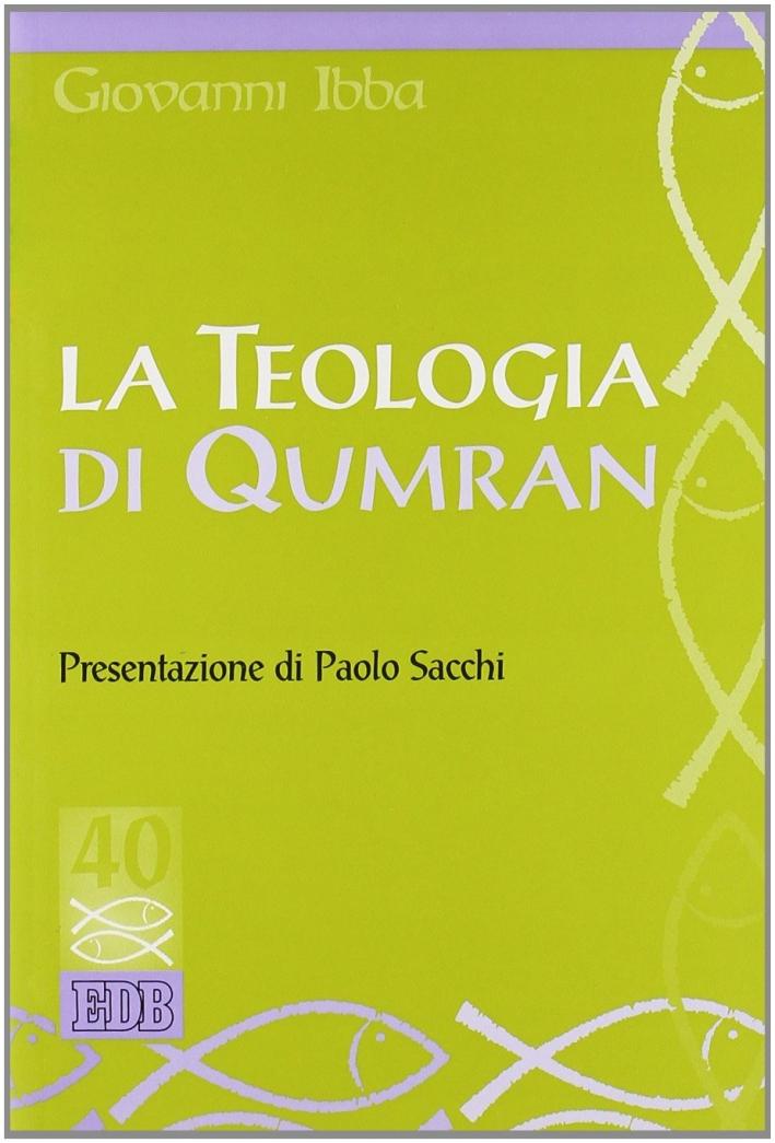 La teologia di Qumran.