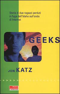 Geeks. Storia di due ragazzi perduti in fuga dall'Idaho sull'onda di internet