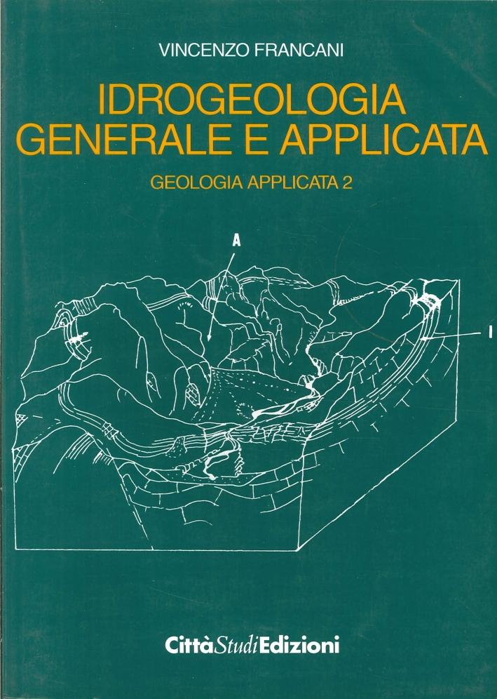 Geologia applicata. Vol. 2: Idrogeologia generale e applicata