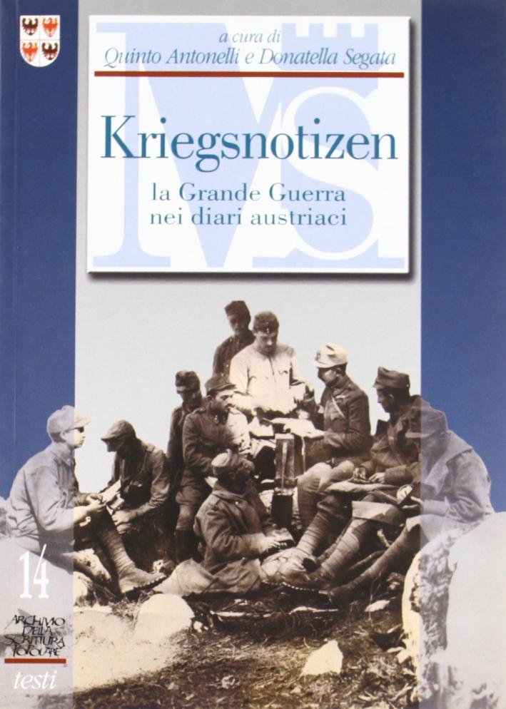 Kriegsnotizen. La Grande Guerra nei Diari Austriaci