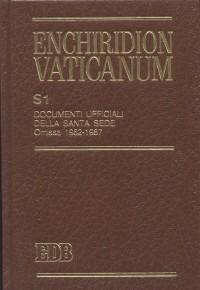 Enchiridion Vaticanum. Supplementum (S1). Vol. 1: Documenti ufficiali della Santa Sede. Omissa (1962-1987)