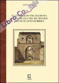 Il commercio tra Sulmona e la Toscana nel XIV secolo ed i suoi atti giuridici
