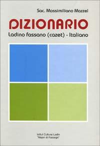 Dizionario ladino fassano (cazet)-italiano