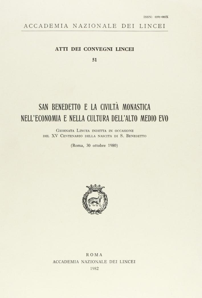 San Benedetto e la civiltà monastica nell'economia e nella cultura dell'alto Medio Evo