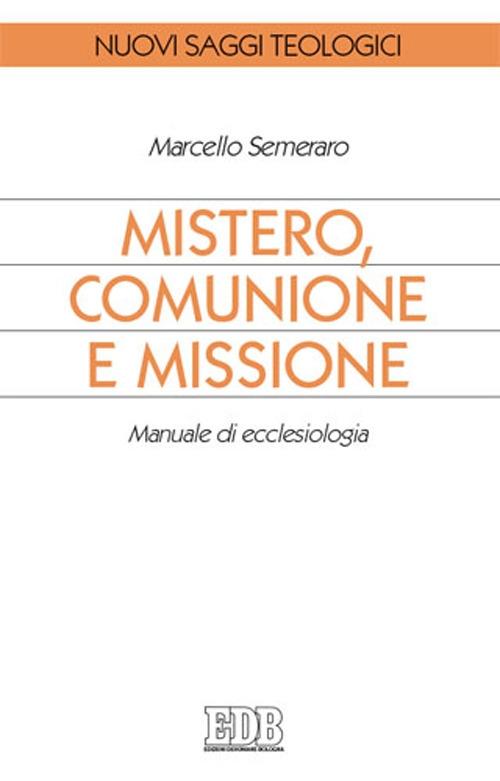 Mistero, comunione e missione. Manuale di ecclesiologia.