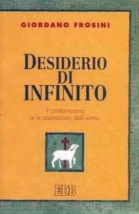 Desiderio di infinito. Il cristianesimo e le aspirazioni dell'uomo