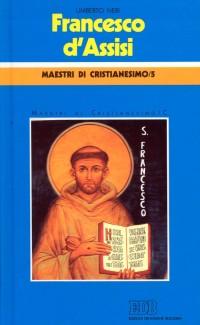 Francesco d'Assisi. Catechesi di Monteveglio. Vol. 5/3: Maestri di cristianesimo