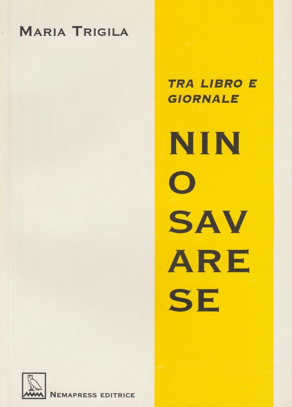 Nino Savarese. Tra libro e giornale.