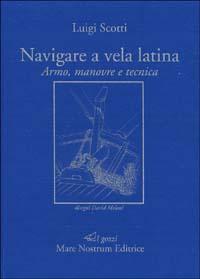 Navigare a vela latina. Armo, manovre e tecnica
