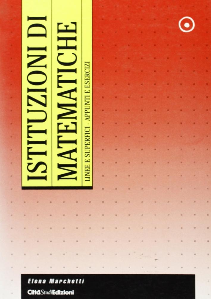 Istituzioni di matematiche. Linee e superfici. Appunti e esercizi