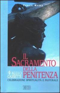 Il Sacramento delle Penitenza. Celebrazione, Spiritualità e Pastorale. Audiolibro. con Quattro Musicassette