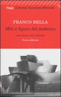 Miti e figure del moderno. Letteratura, arte e filosofia.