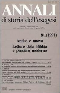 Annali di Storia dell'Esegesi (1991). Vol. 8/1: Antico e Nuovo. Letture delle Bibbia e Pensiero Moderno