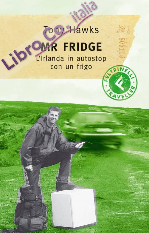 Mr. Fridge. L'Irlanda in autostop con un frigo