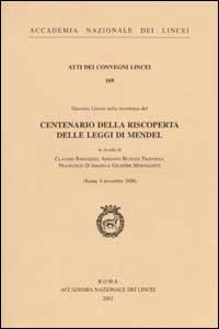 Centenario della riscoperta delle leggi di Mendel. Giornata lincea nella ricorrenza (Roma, 9 novembre 2000)