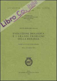 Evoluzione Biologica e i Grandi Problemi della Biologia. 28º Seminario sulla Sessualità ed Evoluzione (Roma, 21-23 Febbraio 2001)