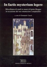 In factis mysterium legere. Miscellanea di studi in onore di Iginio Rogger in occasione del suo 80º compleanno.
