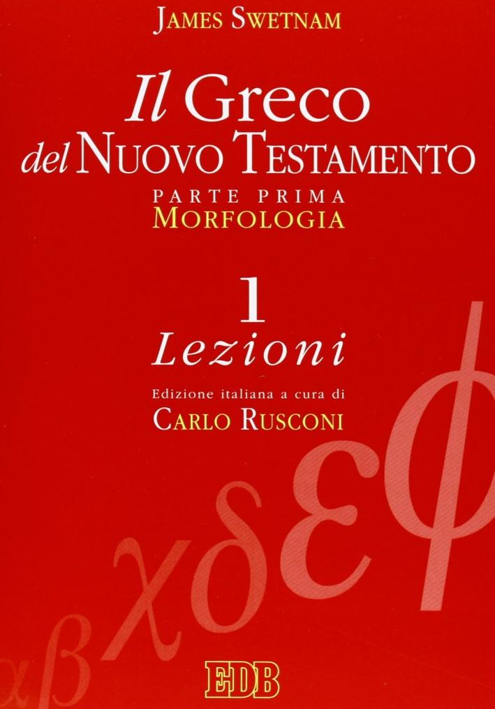 Il Greco del Nuovo Testamento. Vol. 1: Morfologia.