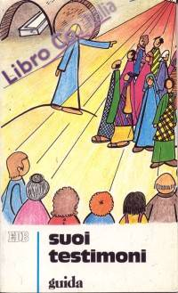 Suoi Testimoni. Sussidio Didattico a Schede Ispirato al Catechismo dei Fanciulli. Vol. 3: Guida per i Catechisti..