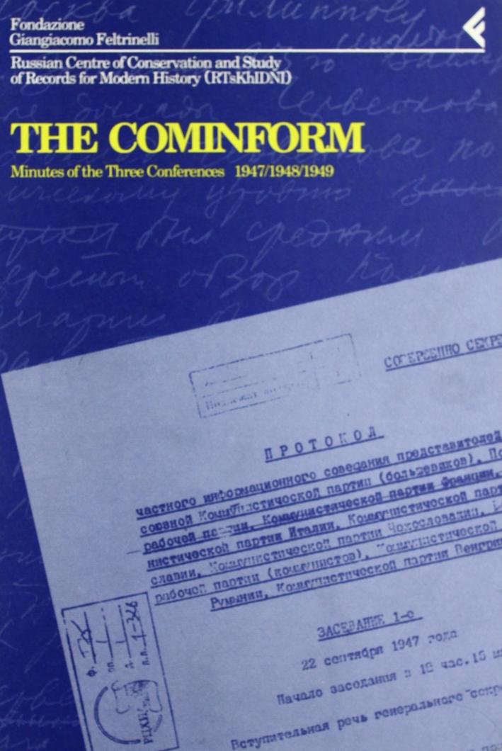 Annali della Fondazione Giangiacomo Feltrinelli (1994). The Cominform. Minutes of the three Conferences (1947-1949).