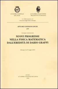 Nuovi progressi nella fisica matematica dall'eredità di Dario Graffi. Convengno internazionale (Bologna, 24-27 maggio 2000)