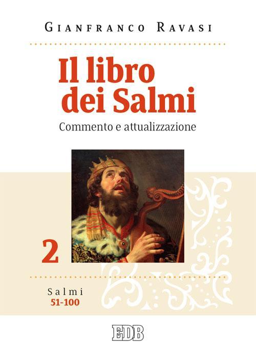 Il libro dei Salmi. Commento e attualizzazione. Vol. 2: Salmi 51-100
