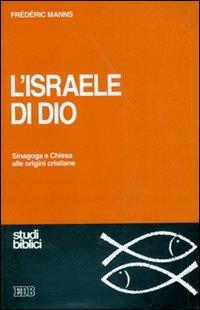 L'Israele di Dio. Sinagoga e Chiesa alle origini cristiane.