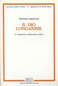 Il dio longanime. La longanimità nell'epistolario paolino.