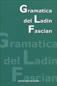 Grammatica del ladin fascian.