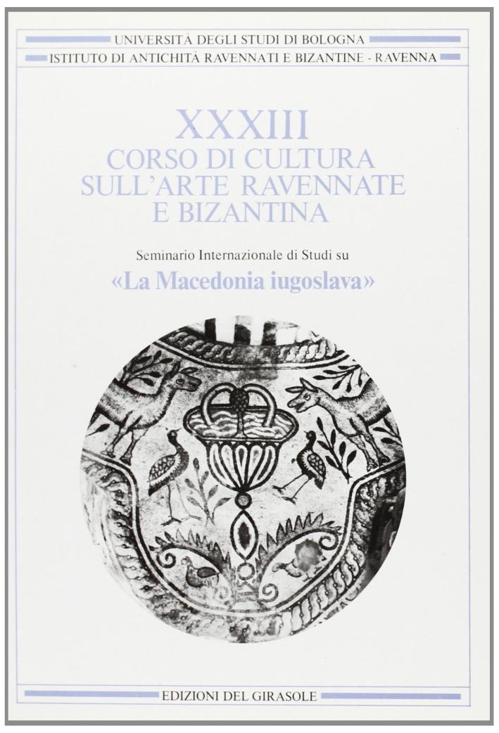 Corso di Cultura sull'Arte Ravennate e Bizantina. Vol. 33: la Macedonia Iugoslava