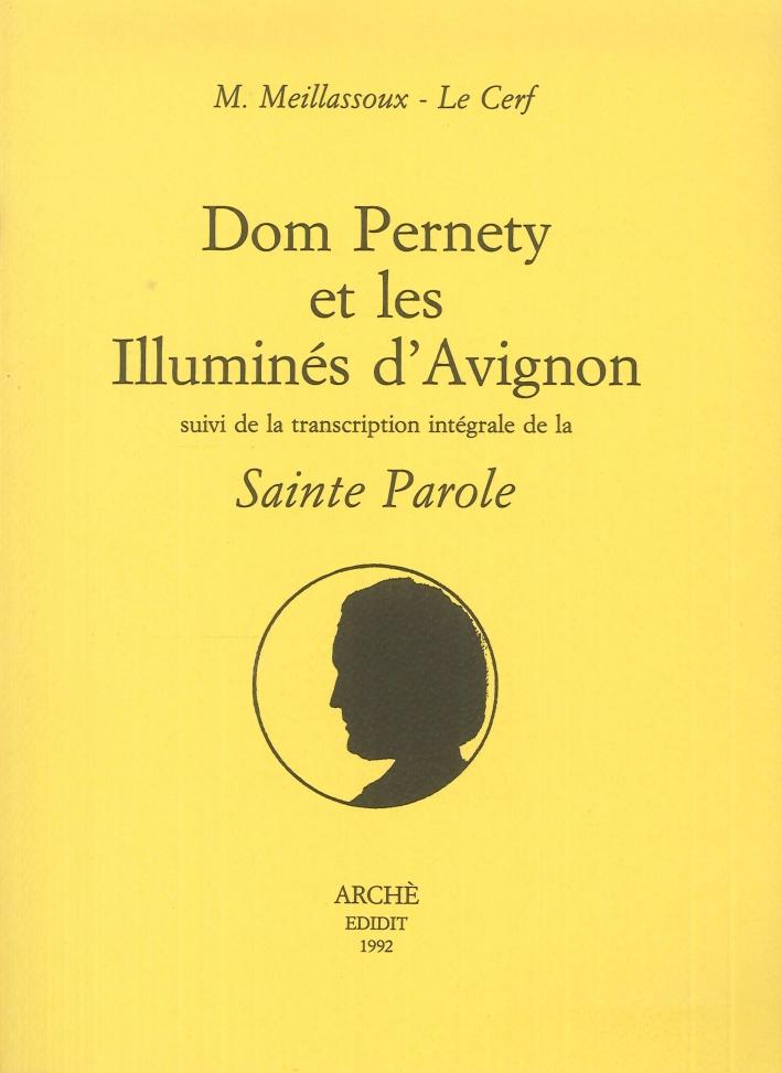 Dom Pernety et les illuminés d'Avignon. Suivi de la transcription intégrale du texte de la
