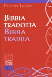 Bibbia tradotta Bibbia tradita.