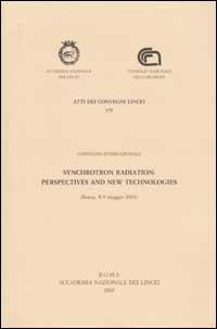 Synchrotron radiation: prespectives and new technologies. Convegno internazionale (Roma, 8-9 maggio 2001)