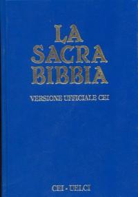La Sacra Bibbia. Uelci. Ed. Ufficiale delle Cei