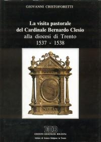 La visita pastorale del cardinale Bernardo Clesio alla diocesi di Trento (1537-1538)