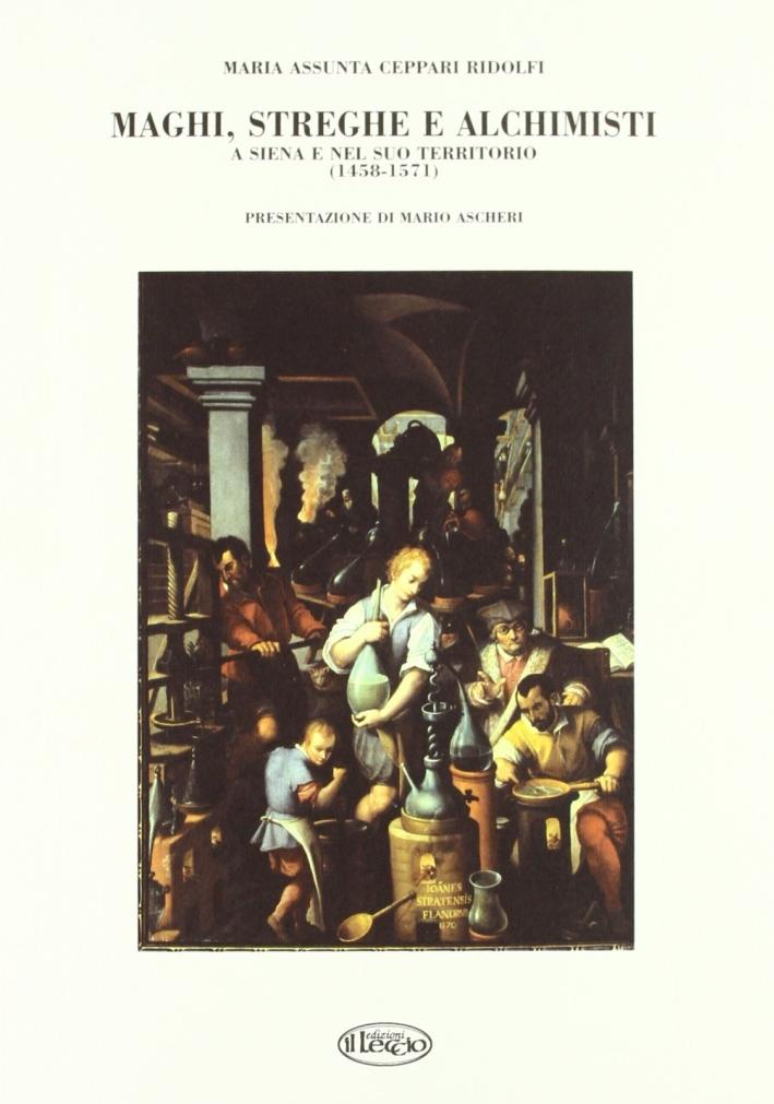 Maghi, streghe e alchimisti a Siena e nel suo territorio (1458-1571)