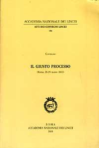 Il giusto processo. Atti del Convegno (Roma, 28-29 marzo 2002)