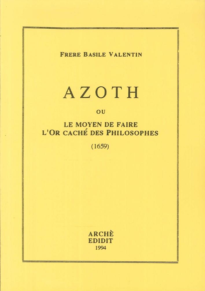 Azoth ou le Moyen de faire l'Or caché des Philosophes (1659)