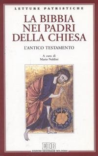 La Bibbia nei Padri della Chiesa. L'Antico Testamento