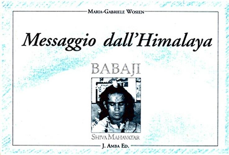 Messaggio dall'Himalaya. Babaji Shiva Mahavatar