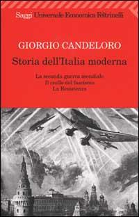Storia dell'Italia moderna. Vol. 10: La seconda guerra mondiale. Il crollo del fascismo. La Resistenza. 1939-1945