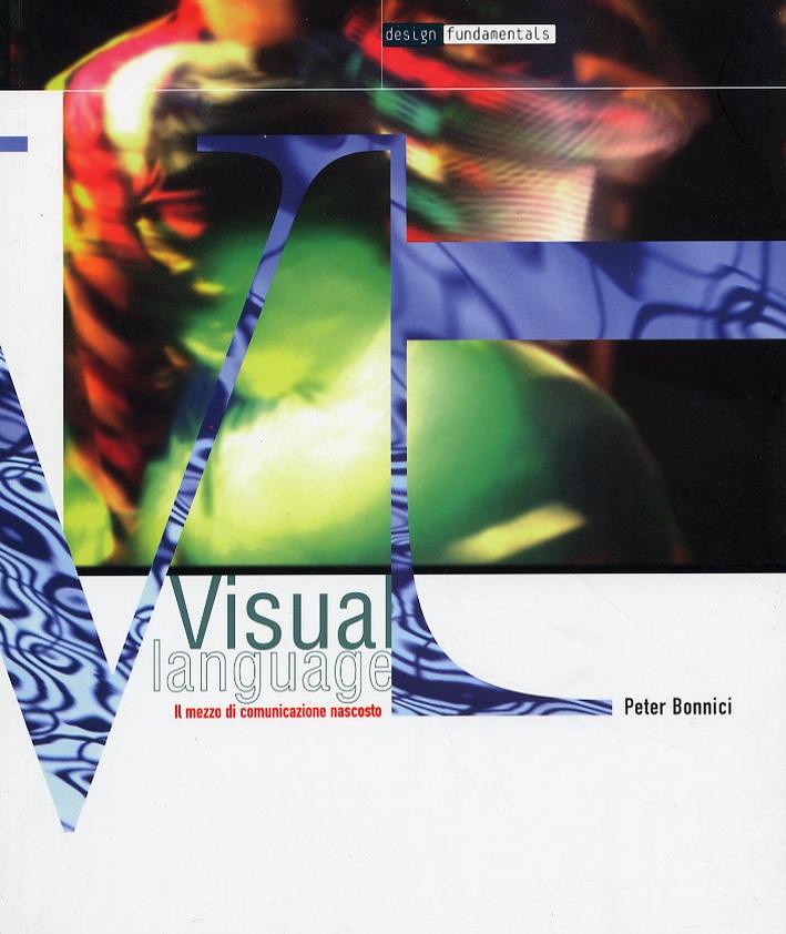 Visual language. Il mezzo di comunicazione nascosto