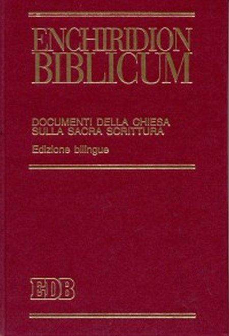 Enchiridion biblicum. Documenti della Chiesa sulla Sacra Scrittura. [Edizione Bilingue]