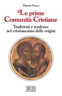 Le prime comunità cristiane. Tradizioni e tendenze nel cristianesimo delle origini