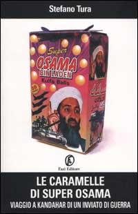 Le caramelle di Super Osama. Viaggio a Kandahar di un inviato di guerra