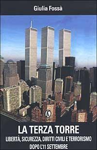 La terza torre. Libertà, sicurezza, diritti civili e terrorismo dopo l'11 settembre