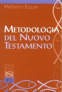 Metodologia del Nuovo Testamento. Introduzione allo studio scientifico del Nuovo Testamento