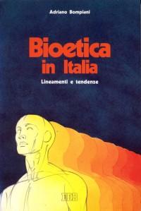 Bioetica in Italia. Lineamenti e tendenze